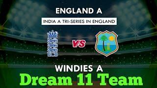 EN-A vs WI-A 2nd Tri-Series Match Dream 11 Team & Playing 11(England-A vs Windies-A)