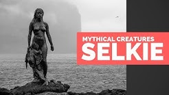 Selkie - Mythical Creatures Beastiary