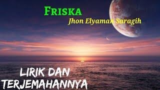 Friska - Jhon Elyaman Saragih (Lirik Dan Terjemahannya)    Lagu Simalungun
