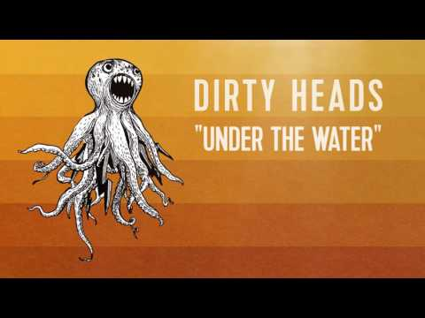Dirty Heads - 'Under the Water' (Official Audio)