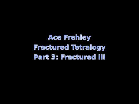 Ace Frehley - Fractured Tetralogy