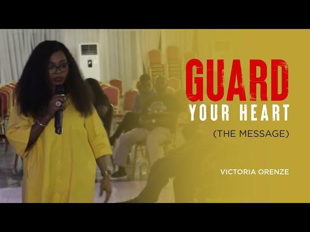 VICTORIA ORENZE - GUARD YOUR HEART (MESSAGE)