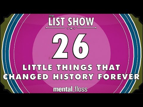 26 Little Things That Changed History Forever - mental_floss List Show (Ep. 234)