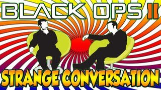 A Very Strange Conversation on Black Ops 2!