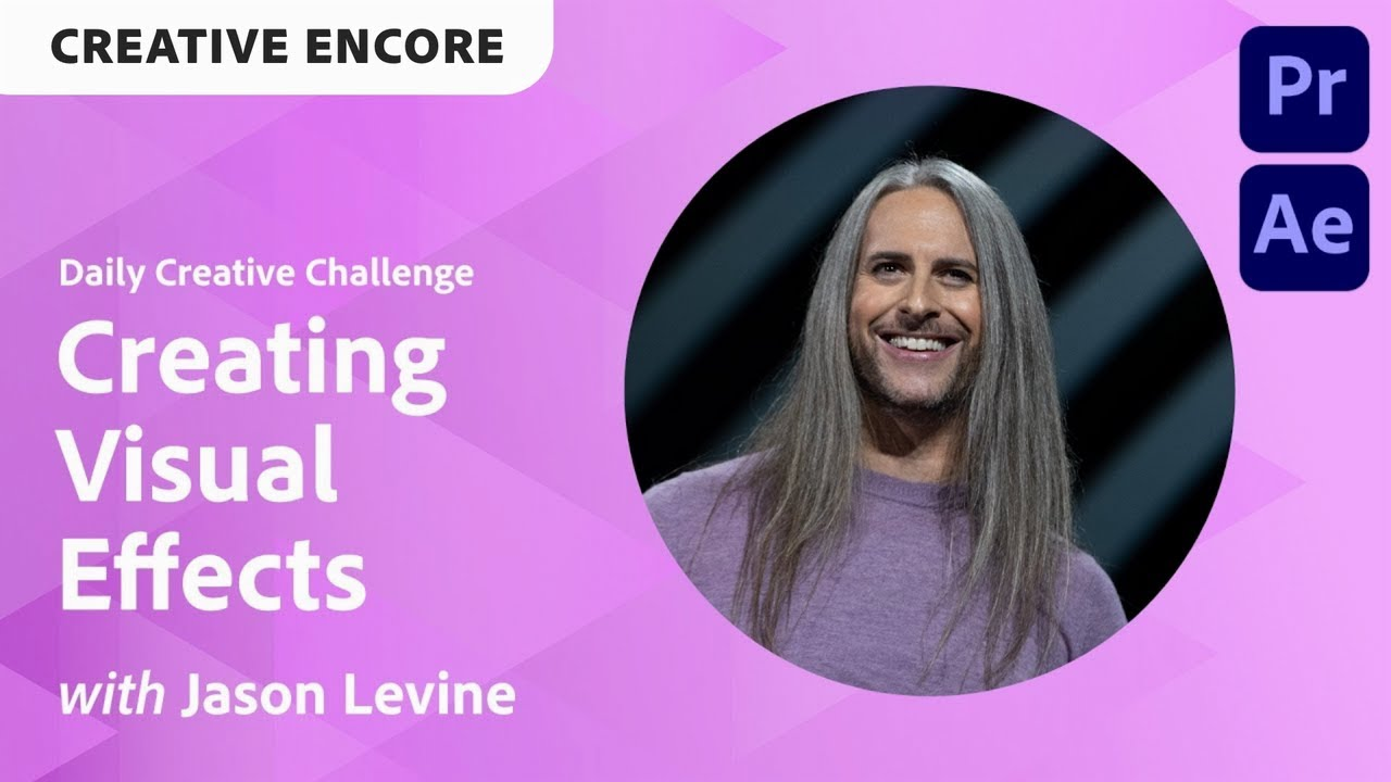 Creative Encore: Video & Motion Daily Creative Challenge - Creating Visual Effects