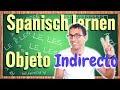 Spanische Objektpronomen Parte 2: INDIREKT + 3 Regeln