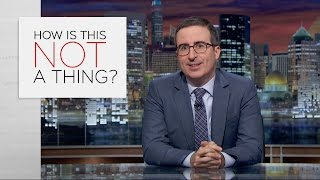 Last Week Tonight with John Oliver: How Is This Not A Thing? (Web Exclusive)