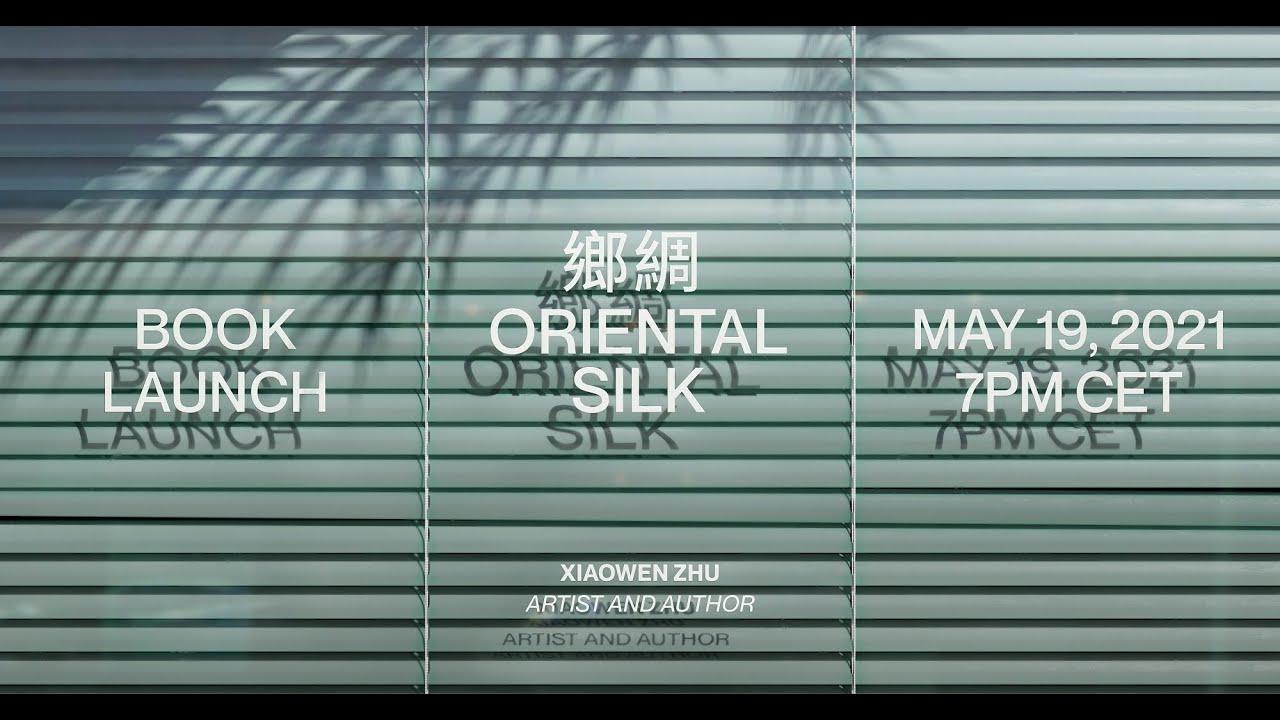 'Oriental Silk 鄉綢' Digital Book Launch