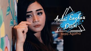 Download lagu Mala Agatha - Andai Engkau Disini (Official Music Video)