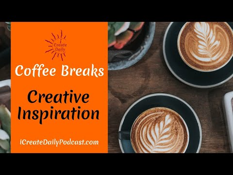 Creative Inspiration - Coffee Break