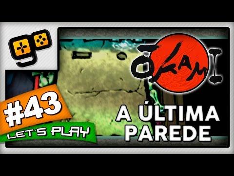 Let's Play: Okami [Wii] - Parte 43 - A Última Parede