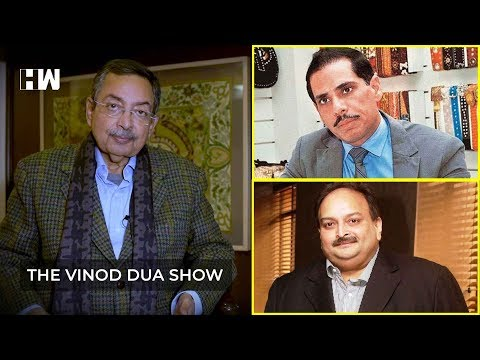 The Vinod Dua Show Episode 25: Mehul Choksi and Robert Vadra