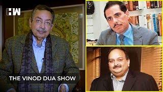 The Vinod Dua Show Episode 25: Mehul Choksi and Robert Vadra