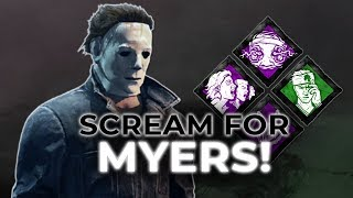 SCREAM FOR MYERS! - Dead by Daylight!