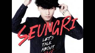 SeungRi (승리) - 할말있어요 (Gotta talk to You) (Hard Remix Ver.)