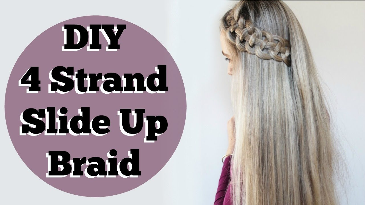 How To 4 Strand Slide Up Braid Diy Easy Hair Tutorial Youtube
