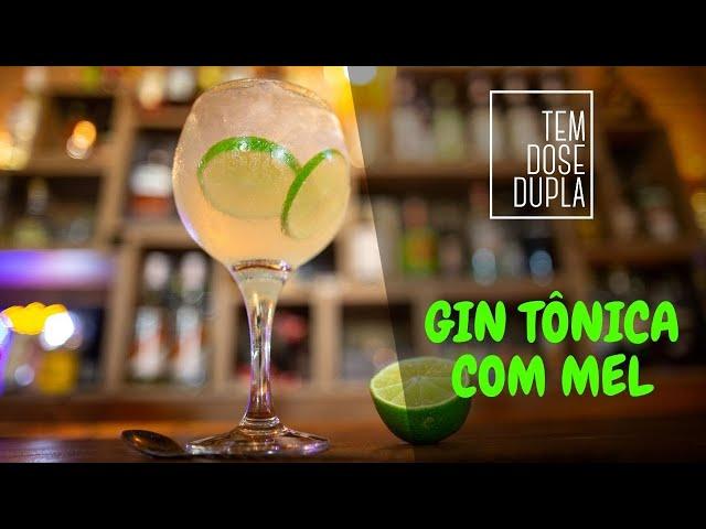 GIN TÔNICA COM MEL E UM TOQUE ESPECIAL