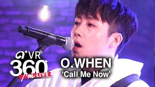[i'm live × vr360] o.when (오왠) - 'call me now' _ 360° video