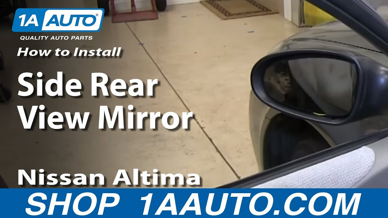 how to install replace remove side rear view mirror 2002 06 nissan altima youtube [ 1920 x 1080 Pixel ]