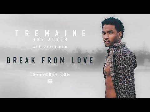 Trey Songz- Break From Love lyrics