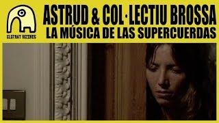 ASTRUD & COL·LECTIU BROSSA - La Música De Las Supercuerdas [Official]