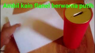 Cara membuat Tabungan/celengan dari kain flanel