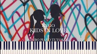 Kygo - Kids In Love (Piano Tutorial +SHEETS) (ft. The Night Game)