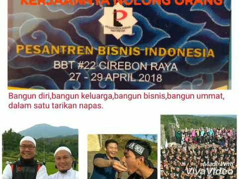 PESANTREN BISNIS INDONESIA BBT#22 CIREBON RAYA 27-29 APRIL 2018