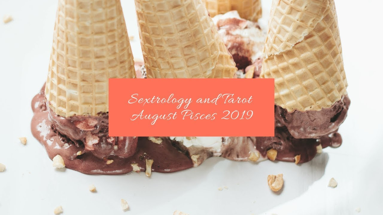 Repeat Pisces August 2019 Sextrology and General Tarot Reading by