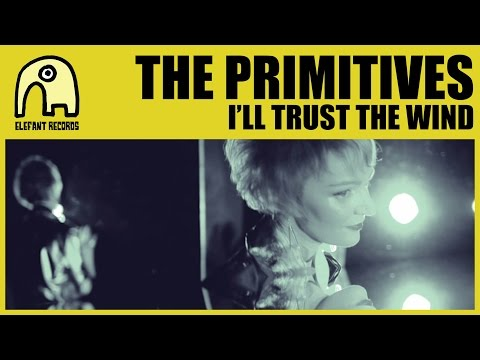 THE PRIMITIVES - I'll Trust The Wind [Official]