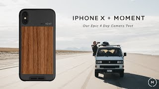 iPhone X -  Our Epic 4 Day Camera Test | Shot on iPhone + Moment