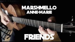 Marshmello & Anne-Marie - Friends - Fingerstyle Guitar
