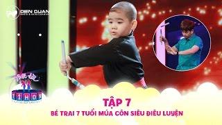 Biệt tài tí hon | tập 7: cậu bé 7 tuổi múa côn siêu điêu luyện khiến Trấn Thành bái phục