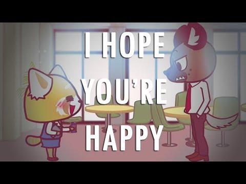 I HOPE YOU'RE HAPPY - (HaidaXRetsuko)