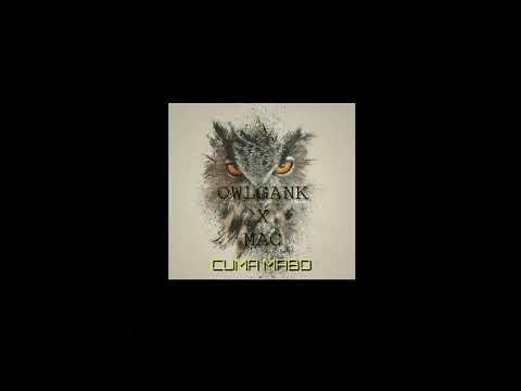 OWLGANK X MORDE (MAC) -CUMA MABO