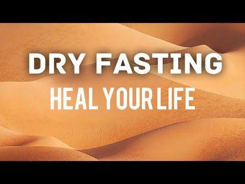 DRY FASTING~ Mind, Body, Spirit Healing