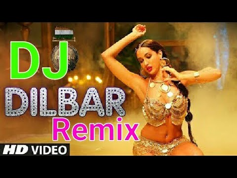 Dilbar Dilbar Dj Remix Song 2018 Satyamev Jayte Latest Bollywood Song 2018