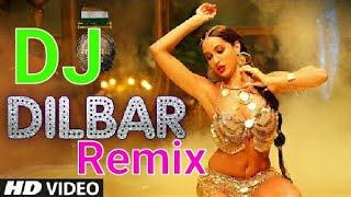 Dilbar Dilbar dj Remix song 2018 Satyamev jayte latest Bollywood song 2018
