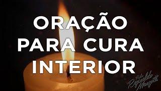 ORAÇÃO PARA CURA INTERIOR