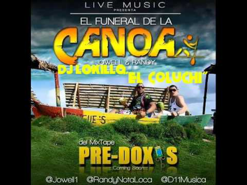 el funeral dela canoa remix dj lokillo ft jowel y randy 2013