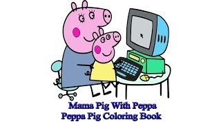 Mama Pig With Peppa | Peppa Pig Coloring Book