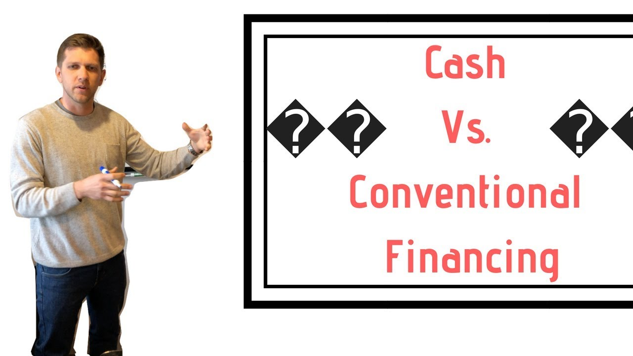 Cash Vs. Conventional Financing | Whiteboard Wednesday