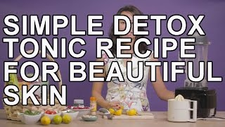How To Make A Detox Tonic For Your Skin