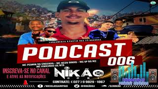 PODCAST 006 DJ NIKÃO ( O MAIS ESPERADO ) TERROR DO ES ©