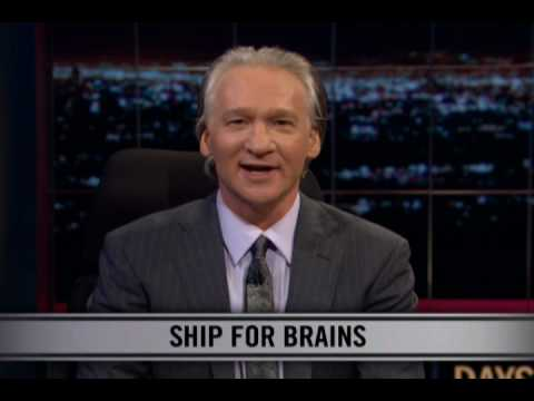 Real Time With Bill Maher: New Rule - Ship For Brains (HBO)