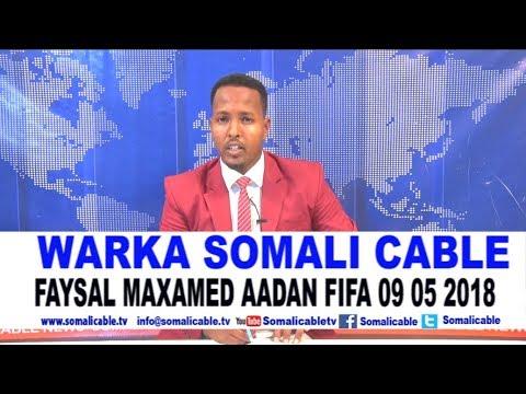 WARARKA SOMALI CABLE IYO FAYSAL MAXAMED AADAN FIFA 09 05 2018