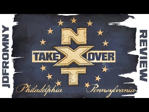 NXT Takeover Philadelphia Full Show Review & Results: DID THE RIGHT MAN WIN LAST NIGHT?