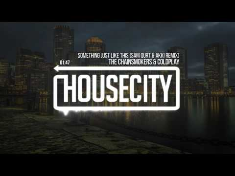 The Chainsmokers & Coldplay - Something Just Like This (Sam Ourt & Akki Remix)
