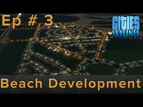 Cities Skylines After Dark: Beach Front Property Planning - Episode 3