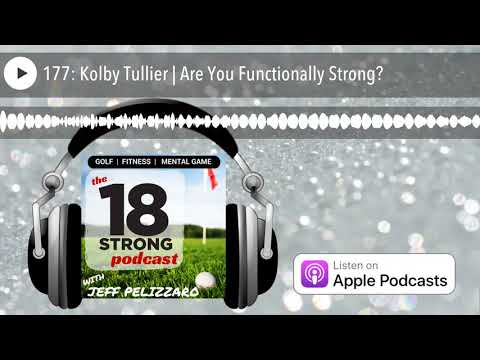 177: Kolby Tullier | Are You Functionally Strong?